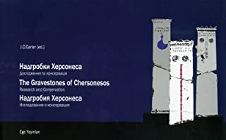 The Gravestones of Chersonesos: Research and Conservation