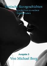 Erotische Kurzgeschichten: versaute Geschichten aus wahren Begebenheiten (German Edition)
