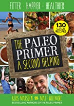 The Paleo Primer: A Second Helping: Fitter, Happier, Healthier