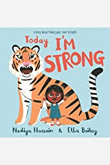 Today I'm Strong: A story about finding your inner strength Kindle Edition