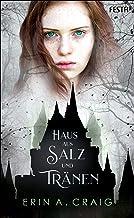 Haus aus Salz und Tränen: FANTASY MIT EINEM HAUCH GOTHIC-HORROR (German Edition)