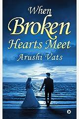 When broken hearts meet Kindle Edition