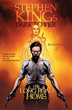 The Long Road Home (Stephen King's The Dark Tower: Beginnings Book 2)