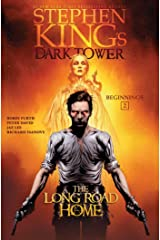 The Long Road Home (Stephen King's The Dark Tower: Beginnings Book 2) Kindle Edition