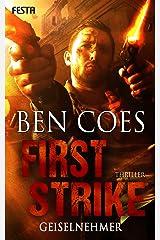 First Strike - Geiselnehmer (Dewey Andreas Thriller 6) (German Edition) Kindle Edition