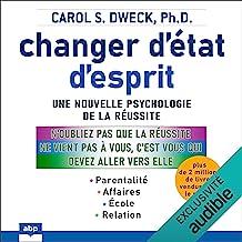 Changer d'état d'esprit: Une nouvelle psychologie de la réussite