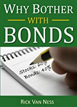 Why Bother With Bonds: A Guide To Build All-Weather Portfolio Including CDs, Bonds, and Bond Funds--Even During Low Intere...
