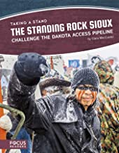 The Standing Rock Sioux Challenge the Dakota Access Pipeline (Taking a Stand)
