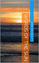 Words of the Sun: a poetry collection