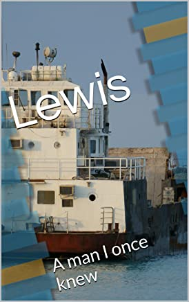 Lewis: A man I once knew