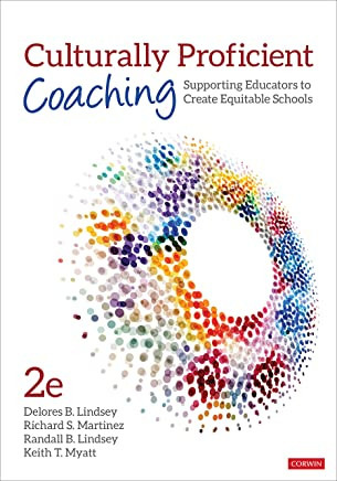 Culturally Proficient Coaching: Supporting Educators to Create Equitable Schools