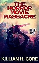 The Horror Movie Massacre: Book One