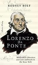 Lorenzo Da Ponte: Mozarts Librettist und sein Aufbruch in die Neue Welt (German Edition)