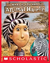 What If You Had Animal Hair? (What If You Had... ?)