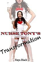 Nurse Tony's Transformation (Gender Swap Bimbo Erotica)
