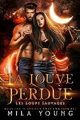 La Louve Perdue: Une Romance Paranormale (Les Loups Sauvages t. 1) Format Kindle