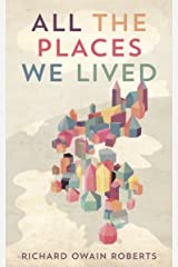 All The Places We Lived Kindle Edition