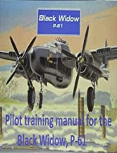 Pilot training manual for the Black Widow, P-61, prepared for Headquarters, AAF, Office of Assistant Chief of Air Staff Training