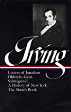 Washington Irving : History, Tales, and Sketches: The Sketch Book / A History of New York / Salmagundi / Letters of Jonathan Oldstyle, Gent. (Library of America)