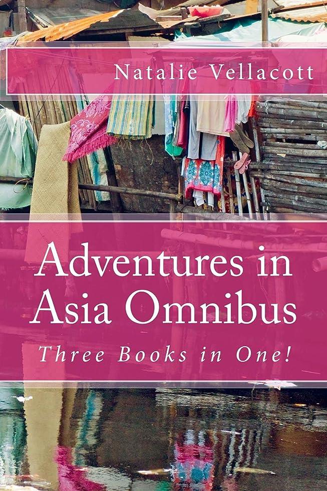 太陽第二絶壁Adventures in Asia Omnibus: (Missionary Stories) (English Edition)