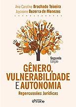 Gênero, Vulnerabilidade e Autonomia: Repercussões Jurídicas