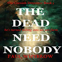 The Dead Need Nobody: The Cornish Detective, Book 5