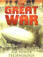 The Great War: Air Power Technology