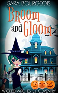 Broom and Gloom (Wicked Witches of Coventry Book 8)
