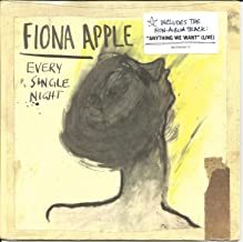 Fiona Apple - Every Single Night/Anything We Want (Live) - Rare 7
