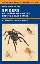 Field Guide to the Spiders of California and the Pacific Coast States (California Natural History Guides Book 108)