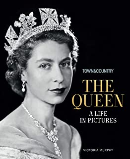 Town & Country The Queen: A Life in Pictures