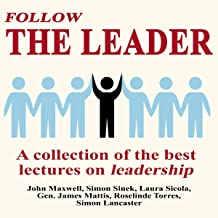 Follow the Leader - a Collection of the Best Lectures on Leadership