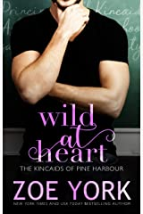 Wild at Heart (The Kincaids of Pine Harbour) Kindle Edition