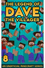 Dave the Villager 8: An Unofficial Minecraft Novel (The Legend of Dave the Villager) Kindle Edition