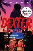 Dexter in the Dark: A Novel