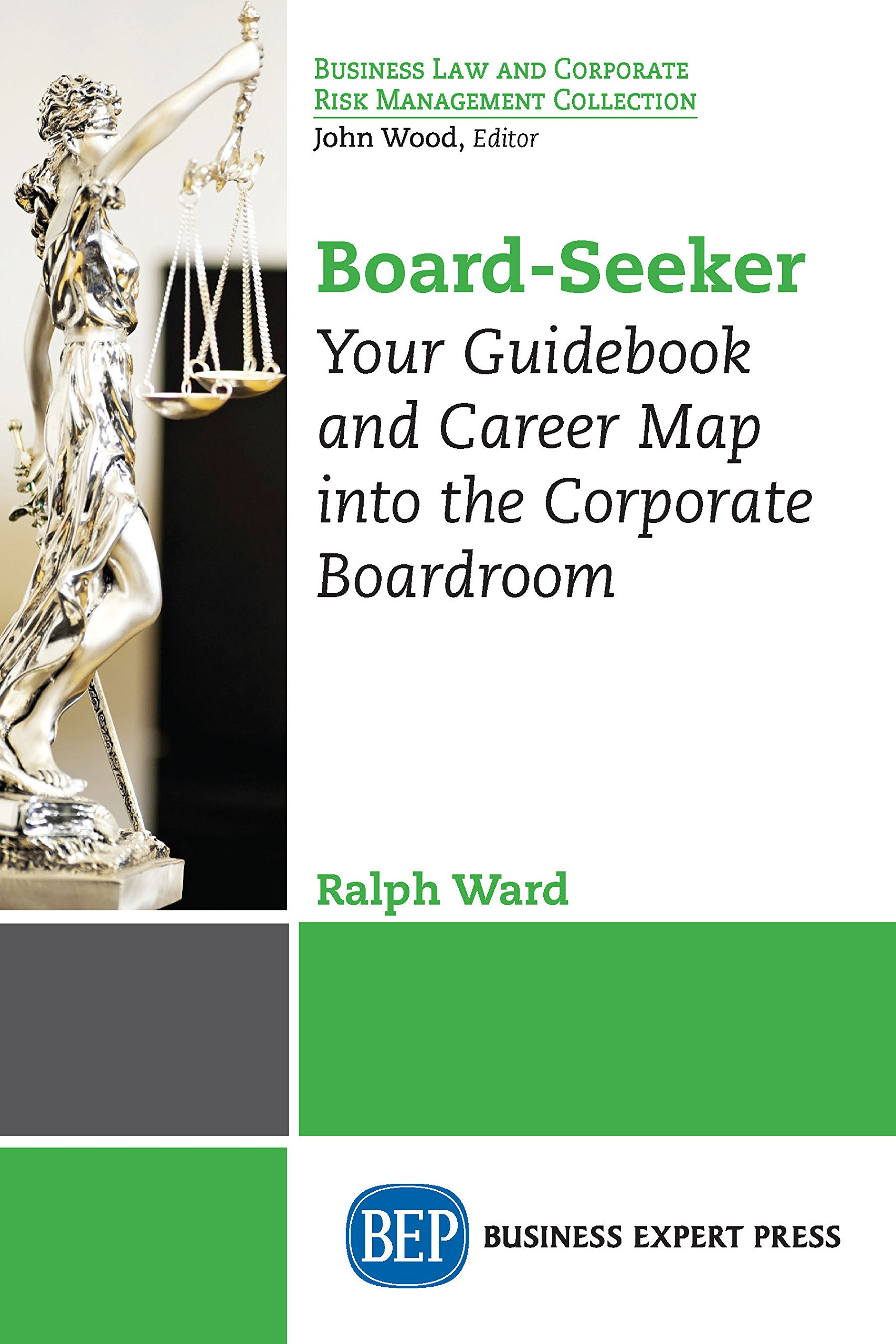 Board-Seeker: Your Guidebook and Career Map into the Corporate Boardroom
