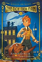 The Tick-Tock Man: Gadgets and Gears, Book 3 (3)