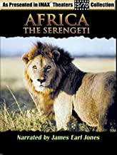 Africa - The Serengeti - As seen in IMAX Theaters - Narrated by James Earl Jones