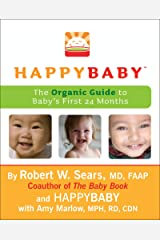 HappyBaby: The Organic Guide to Baby's First 24 Months Kindle Edition