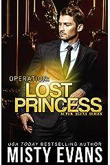 Operation: Lost Princess, Super Agent Romantic Suspense Series Book 4 (Super Agent Series) Kindle Edition
