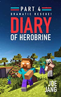 Diary of Herobrine Part 4: Dramatic Rescue!