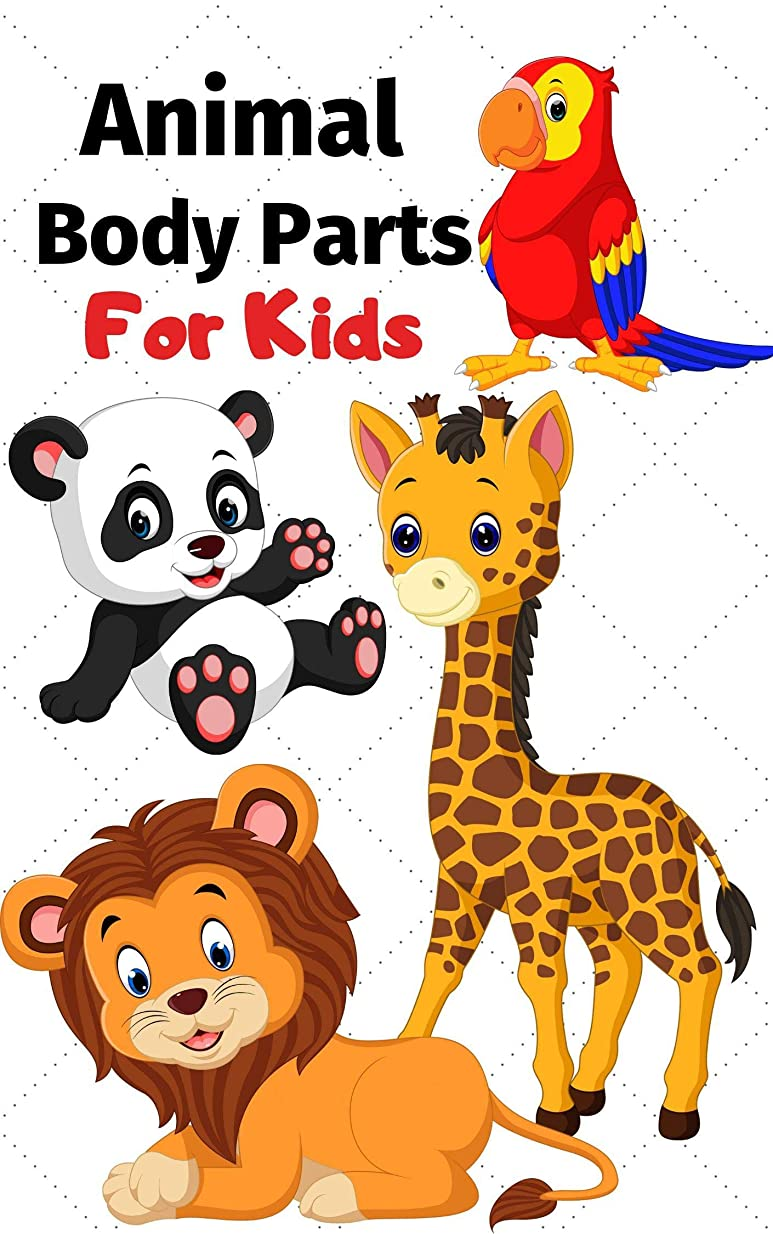 キャラバン故意に前者Animal Body Parts For Kids: Book for Ages 2-7 for Kids, Toddlers, Boys, Girls, Kids, preschool&Kindergarten, 1st Grade Picture Book, Activities Book (English Edition)