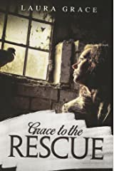 Grace to the Rescue: Kindle Edition