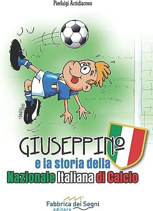 Giuseppino e la storia della Nazionale Italiana di Calcio