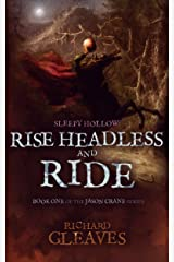 SLEEPY HOLLOW: Rise Headless and Ride (Jason Crane Book 1) Kindle Edition
