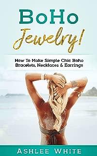 Boho Jewelry!: How to Make Simple Chic Boho Bracelets, Necklaces, and Earrings