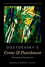 Dostoevsky's Crime and Punishment: Philosophical Perspectives (Oxford Studies in Philosophy and Lit)