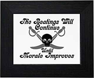 Royal Prints Beatings Will Continue Until Morale Improves - Pirate Framed Print Poster Wall or Desk Mount Options