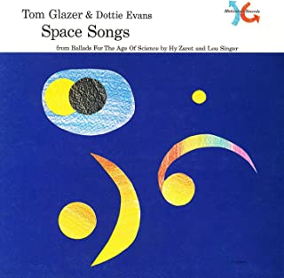 Space Songs (from Ballads for the Age of Science)