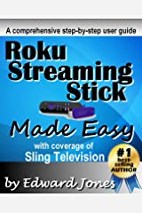 Roku Streaming Stick Made Easy: A comprehensive step-by-step user guide for the Roku Streaming Stick Kindle Edition
